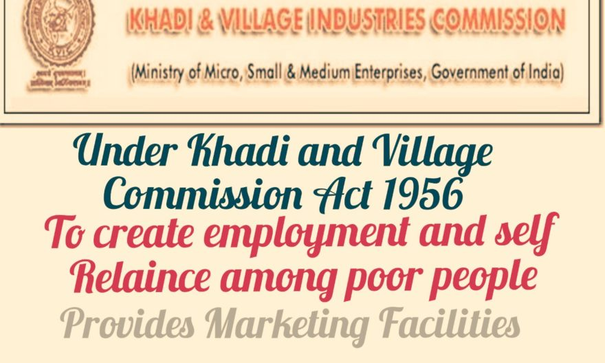 Khadi And Village Industries Commission !! All About KVIC